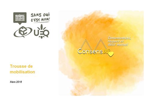 Québec contre les violences sexuelles. Sans oui, c'est non! Trousse de mobilisation. ConsensUS. Consentement, respect et désir mutuel.